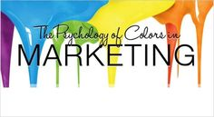 How to Use the Psychology of Colors When Marketing #Design