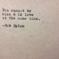 22 Bob Dylan Quotes That Will Make You See Things In A Different Light