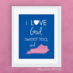 I Love God Sweet Tea and Kentucky  Blue & by AllisonLeAnnDesign, $5.00