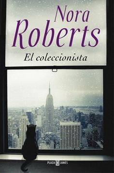 El coleccionista / Nora Roberts ; traducción de Nieves Calvino Gutiérrez. -- 1ª ed. -- [Barcelona] : Plaza & Janés, 2015 508 p. ; 23 cm D.L. B 25519-2014 ISBN 978-84-01-34355-1