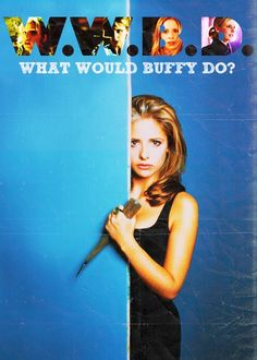 what would buffy do