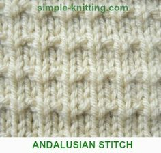 Andalusian Stitch knits and purls four row pattern repeat (1-k 2-p 3-k1,p1 4-p)