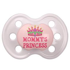 Mommy's Princess Baby Pacifiers