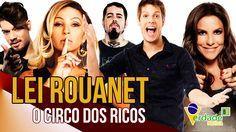 Lei Rouanet - O circo dos RICOS