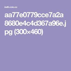 aa77e0779cce7a2a8680e4c4d367a96e.jpg (300×460)