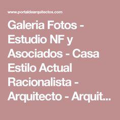 Galeria Fotos - Estudio NF y Asociados - Casa Estilo Actual Racionalista - Arquitecto - Arquitectos - PortaldeArquitectos.com