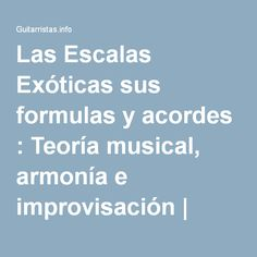 Las Escalas Exóticas sus formulas y acordes : Teoría musical, armonía e improvisación | Guitarristas.info