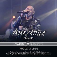 Május 12-én az Edda Művek rockzenésze Pataky Attila lép fel az Avalon Ristorantéban! Gyertek és bulizzatok velünk műsorán!  #avalonristorante #miskolctapolca  #patakyattila #dailygram