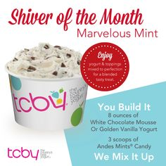Shiver of the Month... Marvelous Mint! You build it - We mix it up. #tcby #froyo #shiver