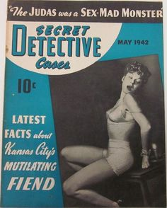 Secret Detective Cases - May, 1942 True Detective, Detective Comics, Pulp Magazine, Magazine Covers, Vintage Posters, Vintage Art, Damsels In Peril, Jack Vettriano, Vicks Vaporub Uses
