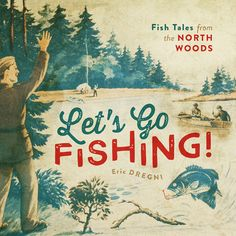 Please enjoy this excerpt from Eric Dregni's new book, Let's Go Fishing!