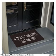 Wine Quote, Wine Lover Humor Doormat
