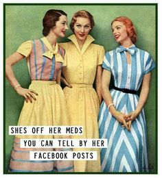 My BFF would love this! Too funny Retro Humor, Vintage Humor, Retro Funny, Funny Vintage, Vintage Ads, Vintage Images, Vintage Pictures, 1950s Fashion, Vintage Fashion