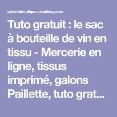 Tuto gratuit : le sac à bouteille de vin en tissu - Mercerie en ligne, tissus imprimé, galons Paillette, tuto gratuits, concept store