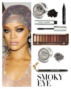 """""""smokey eye Rihanna style"""" by im-karla-with-a-k on Polyvore featuring Bobbi Brown Cosmetics, Urban Decay and NYX"""