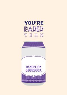 """""""You rarer than a can of Dandelion & Burdock"""" - Suck it and see, Arctic Monkeys Lyrics by Alex Turner Arctic Monkeys Quotes, Arctic Monkeys Tattoo, Alex Turner Quotes, Dandelion And Burdock, Writing Lyrics, The Last Shadow Puppets, Music Artwork, Design Girl, Band Posters"""