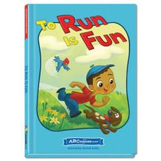 To Run Is Fun - Hardcover book from ABCmouse.com. 4 years & up, 28 pages.  Children can learn to recognize words in the –un word family with To Run Is Fun! This rhyming story about a young boy who loves to run also includes several important sight words, such as to, out, and there. This book from ABCmouse.com also offers large, beautiful illustrations to help engage young readers.