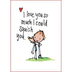 Love the words not the drawing Great Quotes, Quotes To Live By, Me Quotes, Inspirational Quotes, The Words, Love You So Much, Love Of My Life, For My Love, I Love You Sister