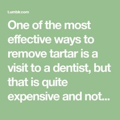 One of the most effective ways to remove tartar is a visit to a dentist, but that is quite expensive and not all people can afford it. There is another way is to remove tartar and you can perform i…