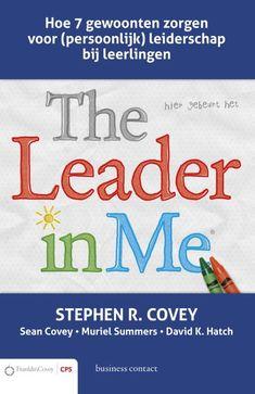 The leader in me - Covey, Stephen R. - plaats 450.4 # Onderwijskunde