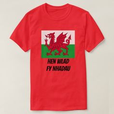 Flag of Wales and welsh text Hen Wlad Fy Nhadau T-Shirt - script gifts template templates diy customize personalize special Welsh Words, Types Of T Shirts, Foreign Words, Simple Shirts, Tshirt Colors, Funny Tshirts, Fitness Models, Casual, Welsh Language