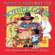 Mary Engelbreits Mother Goose One Hundred BestLoved Verses