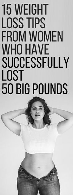15 weight loss tips from women who have successfully lost 50 pounds.