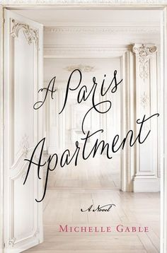 This is just a beautiful cover, but now I am intrigued. A Paris Apartment by Michelle Gable
