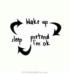 wake-up-pretend-im-ok-sleep-quote-1.jpg (500×524)