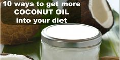 10 Ways To Add Coconut Oil Into Your Diet & Daily Life