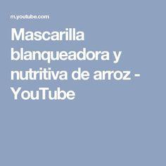 Mascarilla blanqueadora y nutritiva de arroz - YouTube
