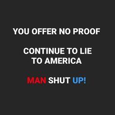 YOU OFFER NO PROOF CONTINUE TO LIE TO AMERICA MAN SHUT UP! #manshutup #bidenharris2020 #biden2020 #biden #joebiden #biden #savatage #america #americanstyle #usa🇺🇸 #peaceofmind #godisgood #godblessamerica #man