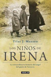 Los niños de Irena - Tilar Mazzeo - Irena Sendler o Sendlerowa, conocida como «El Ángel del Gueto de Varsovia», fue una enfermera y trabajadora social polaca católica, que durante la Segunda Guerra Mundial ayudó y salvó a más de 2mil niños judíos