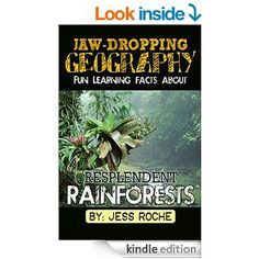 Well Yes!!! Free. Jaw-Dropping Geography: Fun Learning Facts About Resplendent Rainforests kids ebook