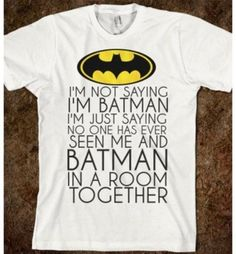 because I'm Batman.