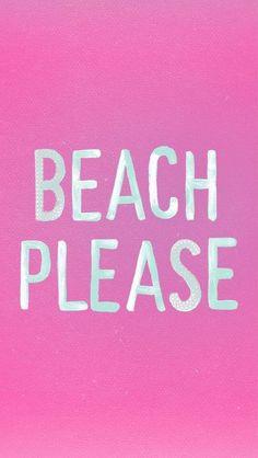 BEACH PLEASE ♡
