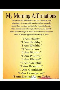 My Morning Affirmations!  This should be part of everyone's morning!  Start your day with some powerful words to have an awesome day!