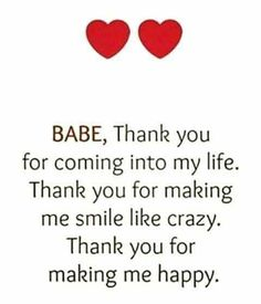 """Inspirational Love Quotes: Love Sayings Thank you Making me Happy Love Love Quotes about love messages """"BABE, Thank you for coming into my life. Thank you for making me smile like crazy. Thank you for making me happy."""" Love quotes of the day Cute Love Quotes, Soulmate Love Quotes, Love Quotes For Her, Inspirational Quotes About Love, Romantic Love Quotes, Love Yourself Quotes, Thank You For Loving Me, Making Love Quotes, I Love Me"""