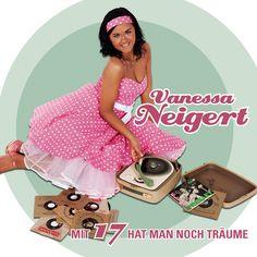 Vanessa Neigert - Mit 17 hat man noch Träume