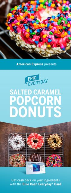"""We teamed up with Buzzfeed for an epic homemade movie snack: the Popcorn """"Donut."""" Make this in three easy steps: create a sweet/savory salted caramel sauce, mold popcorn into """"donut"""" shape, then add frosting and sprinkles. When you shop for the ingredients, get 3% cash back at US supermarkets on up to $6,000 in purchases with the Blue Cash Everyday Card from American Express. Terms apply. Learn more at americanexpress.com/epiceveryday. Click the pin to get the full recipe."""