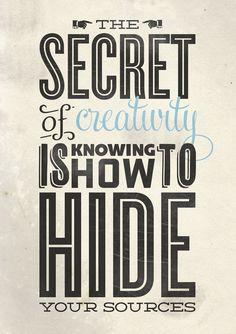 El secreto de la creatividad es saber cómo esconder tus recursos