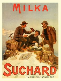 "chocolat suchard -- only in Switzerland can you climb to the base camp of the Matterhorn only to be greeted by a French-speaking school girl, ""Coffee?"" My answer was, ""Do I have to make a choice? Pub Vintage, Vintage Labels, Vintage Cards, Vintage Signs, Old Advertisements, Retro Advertising, Suchard Chocolate, Fürstentum Liechtenstein, Old Commercials"