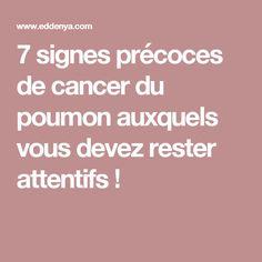 7 signes précoces de cancer du poumon auxquels vous devez rester attentifs ! Signs, Lung Cancer, Homework, Garlic, Health, Shop Signs, Sign