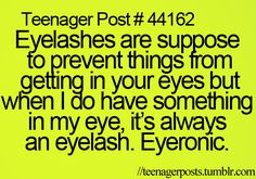 I'll look past the bad grammar because it's funny - 'suppose' should be 'supposed'. Ironic not eyeronic Funny Relatable Memes, Funny Quotes, Funny Teenager Quotes, Funny Teen Posts, Relatable Teenage Posts, Memes Marvel, Haha, Teen Life, Teen Quotes