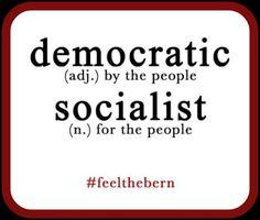 Democratic Socialist, YES! Bernie Sanders.