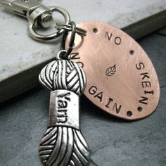 No Skein No Gain Hand Stamped Yarn Key Chain Copper Knitting Crochet Customizable Just Ask. $14.95 USD, via Etsy.