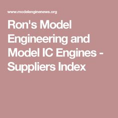 Ron's Model Engineering and Model IC Engines - Suppliers Index