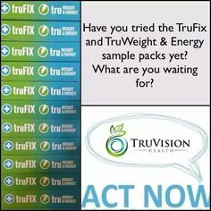 Are you ready to try a 7 day sample of TruFix and TruWeight&Energy ...