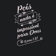 Põe as tuas causas nas mãos do Senhor, pois, Ele pode fazer o impossível na tua vida. Aquilo que está fora do teu alcance se torna possível nas mãos do Todo-Poderoso. Aceite ao Senhor e passe a desfrutar do amor de Cristo na tua vida e a Salvação que há em Cristo Jesus.