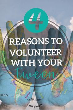 4 great reasons to volunteer with your tween